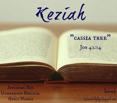 Keziah has a lot of potential! Awesome But Underused Biblical Girls Names
