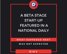 A beta stage startup featured in a National Daily !! What happened next was not expected - DIKY