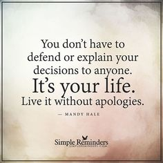 """Not anymore I don't...and I'm going to live my life. No apologies. #Repost @mysimplereminders ・・・✨✨✨✨✨✨✨✨✨ """"You don't have to defend or explain your decisions to anyone. It's your life. Live it without apologies."""" — Mandy Hale #SimpleReminders #BeRoyal @BryantMcGill @JenniYoung_ #quote #quotes #motivation #inspiration #inspirational #life #lifestyle #picoftheday #photooftheday #bestoftheday #insta #instadaily #instalike #instagram #instago #instagood #instapic #instaphoto #photo #fight #pe"""