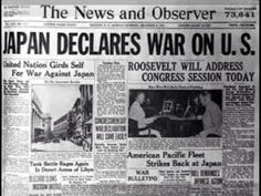 Headlines ..... Japan declares war on US December 7, 1941