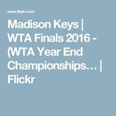 Madison Keys   WTA Finals 2016 - (WTA Year End Championships…   Flickr