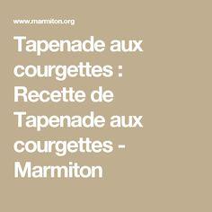 Tapenade aux courgettes : Recette de Tapenade aux courgettes - Marmiton
