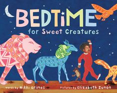 Get this from a library! Bedtime for sweet creatures. Elizabeth Zunon] -- A beloved and very sleepy little boy resists his mother's efforts to put him to bed.
