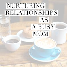 Simply Shaunacey: on nurturing relationships as a busy mom
