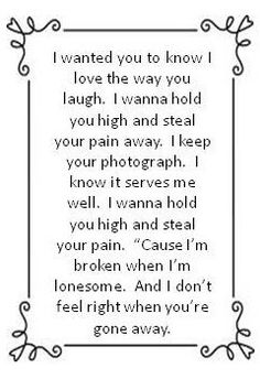 I love the way you laugh is a great song with some epic writing. I relate to this song....