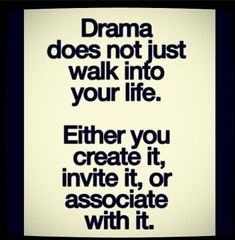 drama does not just walk into