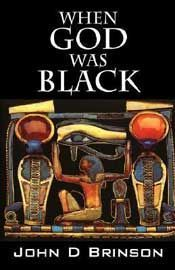 When God Was Black: God in Ancient Civilizations - Black God- The panacea to the Black man's plight, Black History People, Black History Books, Black History Facts, Black Books, Art History, African American Literature, Religion, Black Authors, Book People