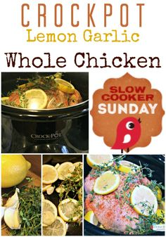 Crockpot Lemon Garlic Whole Chicken | Slow Cooker Sunday  | TodaysCreativeBlog.net