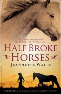 Half Broke Horses (based on a true story and all the more beautiful for it)