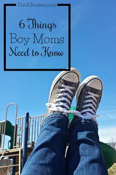 What All Moms of Boys Need to Know - Dirt & Boogers