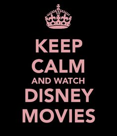 Watch Disney Movies!!  Except for the ones where someone dies...oh wait...that's all of them.  Bummer.  Watch anyway!