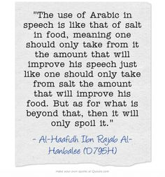 The use of Arabic in speech is like that of salt in food, meaning one should only take from it the amount that will improve his speech just like one should only take from salt the amount that will improve his food. But as for what is beyond that, then it will only spoil it. Gustav Jung, Red Books, Carl Jung, Meaningful Words, Solitude, Quotations, Psychology, Meant To Be, Deserts