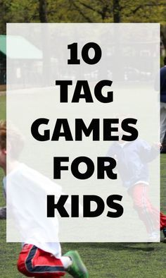 Fun Tag Games for Kids Tag games for kids are great for outdoor play at camp or for physical education at school. Plus, they wear kids out!Tag games for kids are great for outdoor play at camp or for physical education at school. Plus, they wear kids out!