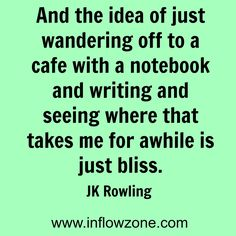 Delicious words from JK Rowling.