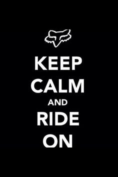 Keep calm and ride on-FOX