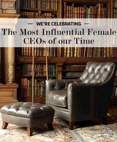 Today, we're celebrating some of the most influential female CEOs of our time.