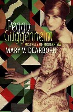 Peggy Guggenheim: Mistress of Modernism dearborn-mary 1844080609 9781844080601 Peggy Guggenheim: Mistress of Modernism Used Books, Books To Read, Best Art Books, Peggy Guggenheim, Natural Women, Mystery Books, Inspirational Books, Book Series, Mistress
