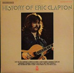 Eric Clapton History Of Eric Clapton 1972 LP / by DorenesXXOO