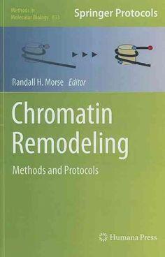 Chromatin Remodeling: Methods and Protocols