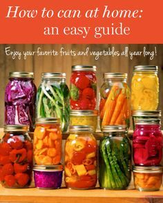 How to can your own fruits and vegetables at home: an easy guide