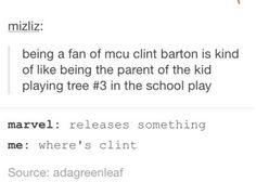 Clint probably was tree #3 in the school play, but let's be honest, our fandom would so watch that.