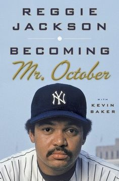 """Read """"Becoming Mr. October"""" by Reggie Jackson available from Rakuten Kobo. A soul-baring, brutally candid, and richly eventful memoir of the two and Reggie Jackson went from . Reggie Jackson, Babe Ruth, Mr October, Cleveland, Billy Martin, City Press, Free Agent, New York Yankees, Damn Yankees"""