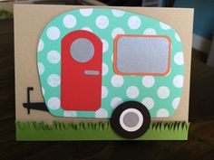 Stampin up camper card.. My inspiration came from a coin purse in a 31 catalog.. I love it!!! Inked greetings by heather