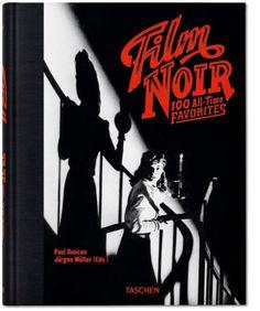FILM NOIR 100 ALL-TIME FAVORITES by Paul Duncan  Jürgen Müller (Hg.) (TASCHEN)