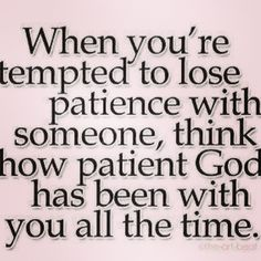 When you are tempted to lose patience quotes quote god faith religion patience god quotes instagram instagram quotes