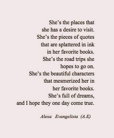 She is. And one day she will make them come true for her. Valuable lesson I learned today.