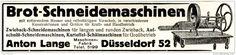 Original-Werbung/ Anzeige 1913 - BROT - SCHNEIDEMASCHINE / ANTON LANGE - DÜSSELDORF - ca. 130 x 30 mm