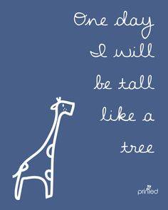 one day quote --related to giraffe theme...wouldn't nevessarily have to have giraffe picture on it...you don't want to oversaturate the room with too much matchy matchy