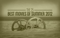 The 25 Best Movies Of Summer 2012