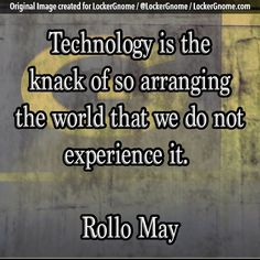Are your tech devices keeping you from truly experiencing the world around you?     Today's photo quote brought to you by those of us experiencing life to the best of our ability over at http://lockergnome.com