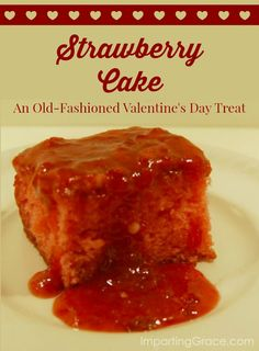 Imparting Grace: Strawberry Cake: perfect Valentine's treat