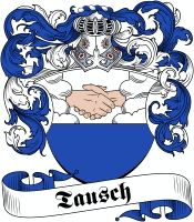 Tausch Coat of Arms www.4crests.com #coatofarms #familycrest #familycrests #coatsofarms #heraldry #family #crest #crests #genealogy #reunion #familyreunion #names #history #medieval #codeofarms #familyshield #shield #crest #clan #badge #tattoo #jewelry #crafts #scrapbooking #scrapbook #germany #german #scrap #booking