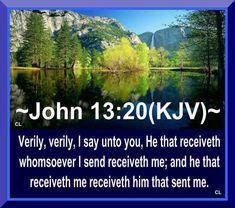 John 13:20 KJV Hallelujah Amen and more Blessings!!