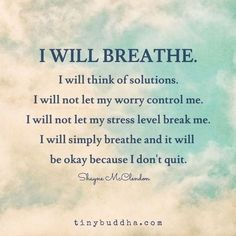 Quotes for Motivation and Inspiration QUOTATION – Image : As the quote says – Description Best 45 Quotes For Stress Relief Mantra, The Words, Great Quotes, Quotes To Live By, Just Breathe Quotes, Rough Day Quotes, You Inspire Me Quotes, Strong Quotes, Refresh Quotes