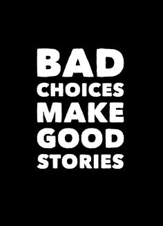Wallpaper Iphone - Bad Choices Make Good Stories Dark Quotes, Wisdom Quotes, True Quotes, Words Quotes, Motivational Quotes Wallpaper, Wallpaper Quotes, Iphone Wallpaper, Inspirational Quotes, Genius Quotes