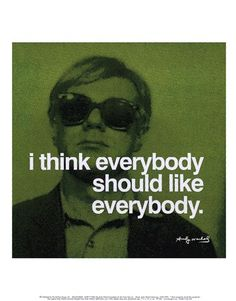 I think everybody should like everybody by Andy Warhol art print Andy Warhol Quotes, Andy Warhol Art, Fine Art, Story Of My Life, Happy Thoughts, Art Quotes, Quotable Quotes, Quote Art, Home