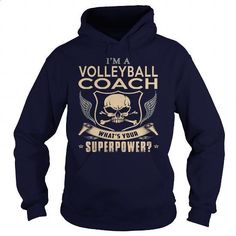 VOLLEYBALL COACH-SUPER - #t shirts design #t shirt companies. ORDER HERE => https://www.sunfrog.com/LifeStyle/VOLLEYBALL-COACH-SUPER-Navy-Blue-Hoodie.html?60505