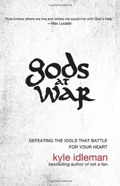 Gods at War: Defeating the Idols that Battle for Your Heart by Kyle Idleman, http://www.amazon.com/dp/031031884X/ref=cm_sw_r_pi_dp_sXWFrb0BZHZ1F