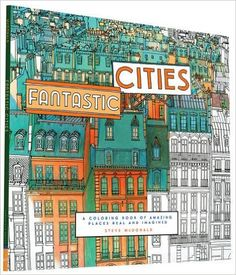 Fantastic Cities: A Coloring Book of Amazing Places Real and Imagined: Steve McDonald: 9781452149578: Amazon.com: Books