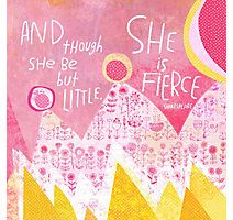"""""""And though she be but little, she is fierce"""" 