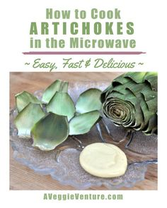 How to Cook Artichokes in the Microwave, another easy vegetable how-to ♥ AVeggieVenture.com, dead easy, dead delicious. Weight Watchers Friendly. Whole30 Friendly. Vegan. Low Fat. Gluten Free. How To Cook Artichoke, Artichoke Recipes, Garden Vegetable Soup, Vegetable Recipes, Whole 30 Recipes, Real Food Recipes, Free Recipes, Easy Recipes