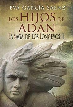 Los hijos de Adán (La Saga de los Longevos 2) - Eva García Sáenz