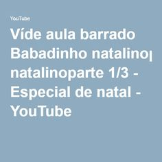 Víde aula barrado Babadinho natalinoparte 1/3 - Especial de natal - YouTube