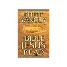 The Bible Jesus Read, by Phillip Yancey.
