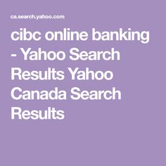 cibc online banking - Yahoo Search Results Yahoo Canada Search Results Yahoo Answers, Card Companies, Yahoo Search, Canada