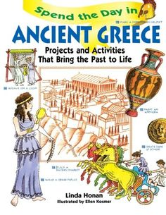 Amazon.com: Spend the Day in Ancient Greece: Projects and Activities that Bring the Past to Life (0723812154548): Linda Honan: Books
